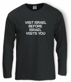 Visit Israel Before Israel Visits You Long Sleeve T-Shirt