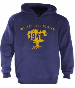 We are here to stay 1948 Hoodie