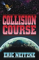 COLLISION COURSE, Eric Neitzke