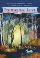 Endearing Love, Anne Bonner