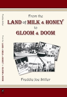 FROM THE LAND OF MILK & HONEY TO GLOOM & DOOM , Freddie Joe Stiller