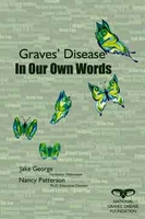 GRAVE'S DISEASE, IN OUR OWN WORDS, Jake George