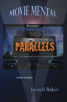 Movie Mental Presents: Parallels, Jacneil Baker