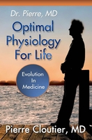 Optimal Physiology For Life,  Pierre Cloutier, MD