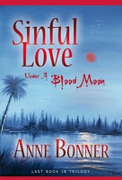 Sinful Love, Under A Blood Moon, Anne Bonner