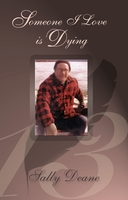Someone I Love Is Dying, Sally Deane