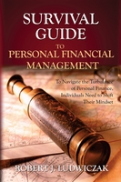 SURVIVAL GUIDE TO PERSONAL MANAGEMENT, Robert J. Ludwiczak