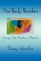 THE BODY BURDEN, Living In The Shadow of Barbie, Stacey Handler