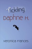 Tickling Daphne H., Veronica Frances