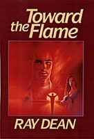 TOWARD THE FLAME, Ray Dean