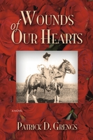 Wounds Of Our Hearts, Patrick D. Grengs