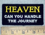 3650 W - HEAVEN - Can You Handle The Journey - Embroidery Patch