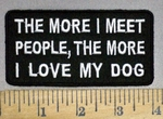 4016 W - The More I Meet People, The More I Love My Dog - Embroidery Patch