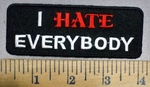 4017 G - I HATE Everybody - Embroidery Patch