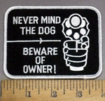 4124 S - Never Mind The Dog - Beware Of Owner! - Hand Holding Gun- Embroidery Patch