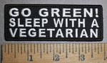 4330 CP - GO GREEN - Sleep With A Vegetarian - Embroidery Patch