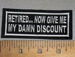 4572 L - RETIRED....Now Give Me My Damn Discount - Embroidery Patch