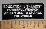 4703 CP - Education Is The Most Powerful Weapon We Can Use To Change The World - Embroidery Patch