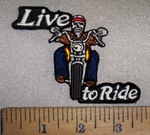 4720 N  - Live To Ride - Skeleton Motorcycle Driver - Embroidery Patch