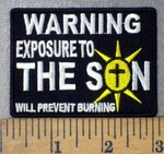 4761 CP - WARNING - Exposure To The SON - Will Pevent Burning - Embroidery Patch
