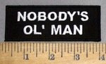 4887 S - Nobody's Ol' Man - Embroidery Patch