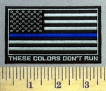 4967 CP - Black And Gray American Flag With Blue Line - These Colors Don't Run - Police - Embroidery Patch