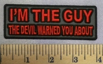 5227 CP - I'm The GUY The Devil Warned You About - Embroidery Patch