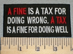 A Fine Is A Tax A Tax Is A Fine - Embroidery Patch