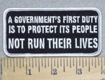 A Government's First Duty Is To Protect Its People - Not Run Their Lives - Embroidery Patch