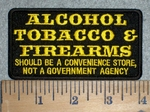 Alcohol, Tobacco And Firearms - Should Be A Convenience Store - Embroidery Patch