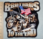 Brothers To The End - USA Flag With Group Of Bikers - Back Patch - Embroidery Patch