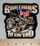 3072 G - Brothers To The End With USA Flag And Group Of Bikers - 5 Inch - Embroidery Patch