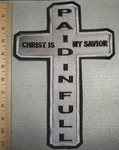 Christ Is My Savior - Paid In Full- Cross - Back Patch - Embroidery Patch