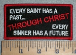 3363 W - Every Saint Has A Past... THROUGH CHRIST - Every Sinner Has A Future - Embroidery Patch