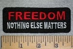 3179 W - FREEDOM - Nothing Else Matters - Embroidery Patch