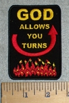 3356 W - GOD Allows You Turns -Flames And Arrow - Embroidery Patch