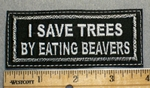 2235 L - I Save Trees By Eating Beavers - Embroidery Patch