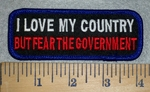 3198 W - I Love My Country - But Fear The Government - Embroidery Patch