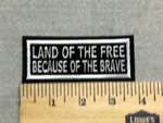 Land of The Free -  Because Of The Brave - Embroidery Patch