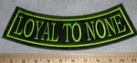 Loyal To None - Bottom Rocker - Embroidery Patch