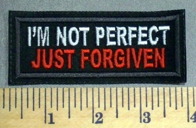 2275 L - I'm Not Perfect Just Forgiven - Embroidery Patch