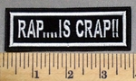 395 L - RAP....IS CRAP! - Embroidery Patch