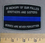1874 CP - Thin Blue Line -  In Memory Of Our Fallen Brother And Sisters - Heroes Are Never Forgotten - Embroidery Patch