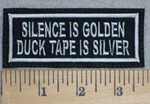 3321 L - Silence Is Golden - Duck Tape Is Silver - Embroidery Patch