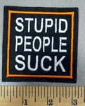 3044 L - Stupid People Suck - Embroidery Patch