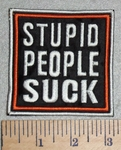 3044 G - Stupid People Suck - Embroidery Patch