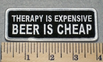 2299 G - Therapy Is Expensive Beer Is Cheap - Embroidery Patch