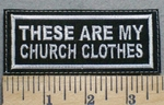 2515 L - These Are My Church Clothes - Embroidery Patch