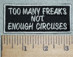 3046 G - Too Many Freaks Not Enough Circuses - Embroidery Patch