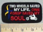 3007G - Two Wheels Saved My Life, One Drop Saved My Soul - Cross And Motorcyle - Embroidery Patch